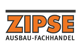 ZIPSE AUSBAU-FACHHANDEL